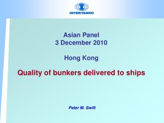 Asian Panel 3 December 2010 Hong Kong Quality of bunkers delivered to ships