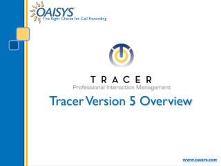 Tracer Version 5 Overview