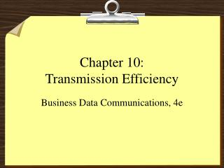 Chapter 10: Transmission Efficiency