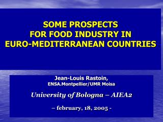 SOME PROSPECTS FOR FOOD INDUSTRY IN EURO-MEDITERRANEAN COUNTRIES