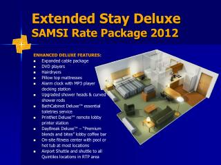 Extended Stay Deluxe  SAMSI Rate Package 2012