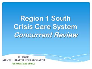 Region 1 South Crisis Care System  Concurrent Review
