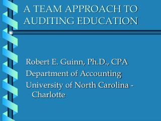A TEAM APPROACH TO AUDITING EDUCATION