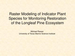 Raster Modeling of Indicator Plant Species for Monitoring Restoration