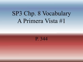 SP3 Chp. 8 Vocabulary A Primera Vista #1