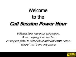 Welcome  to the  Call Session Power Hour