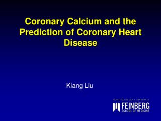 Coronary Calcium and the Prediction of Coronary Heart Disease