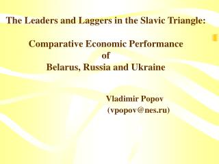 Russia was leading in economic liberalization, while Belarus was lagging