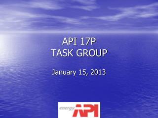 API  17P TASK GROUP