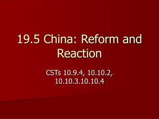 19.5 China: Reform and Reaction