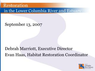 Restoration    in the Lower Columbia River and Estuary