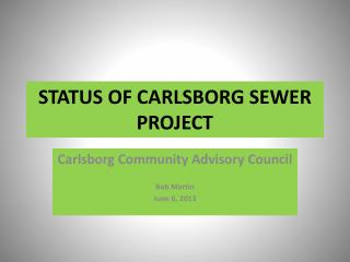 STATUS OF CARLSBORG SEWER PROJECT