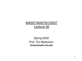 MA557/MA578/CS557 Lecture 30