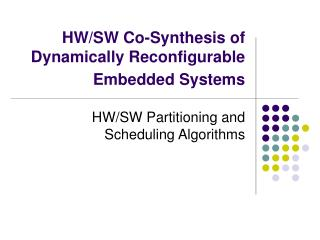 HW/SW Co-Synthesis of Dynamically Reconfigurable Embedded Systems