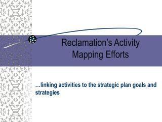 Reclamation's Activity  Mapping Efforts