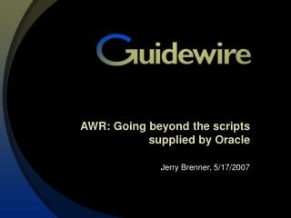 AWR: Going beyond the scripts supplied by Oracle