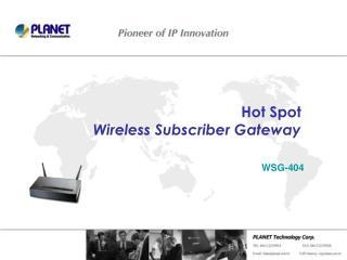 Hot Spot Wireless Subscriber Gateway