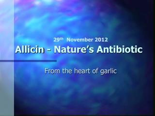Allicin - Nature ' s Antibiotic