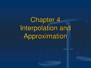 Chapter 4  Interpolation and Approximation