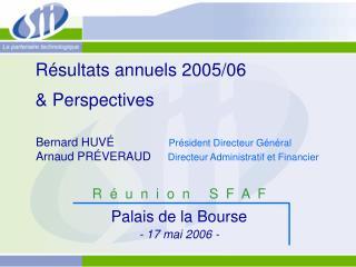 Résultats annuels 2005/06  & Perspectives