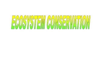 ECOSYSTEM CONSERVATION