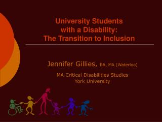 University Students  with a Disability:  The Transition to Inclusion