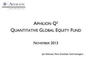Aphilion Q² Quantitative Global Equity Fund November 2013