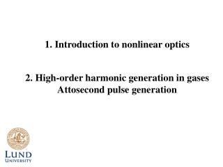 2. High-order harmonic generation in gases Attosecond pulse generation