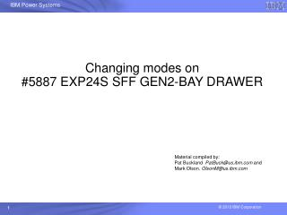 Changing modes on  #5887 EXP24S SFF GEN2-BAY DRAWER