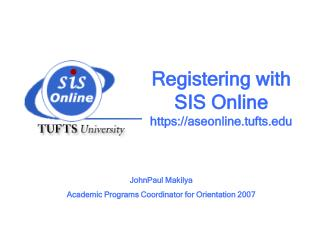 Registering with SIS Online https://aseonline.tufts