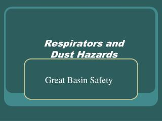 Respirators and Dust Hazards