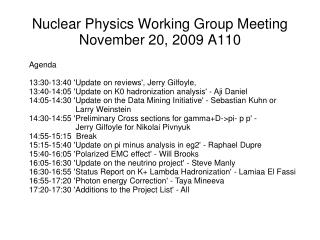 Nuclear Physics Working Group Meeting November 20, 2009 A110