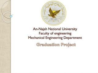 An- Najah  National University  Faculty of engineering  Mechanical Engineering Department