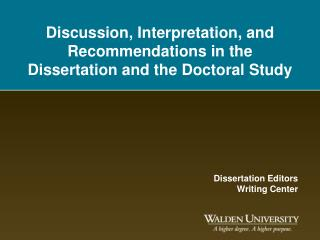 Discussion, Interpretation, and Recommendations in the Dissertation and the Doctoral Study