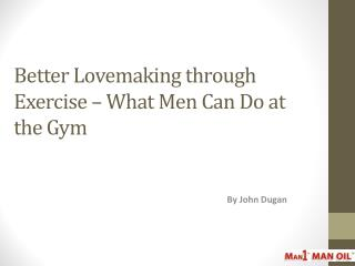 Better Lovemaking through Exercise – What Men Can Do at Gym