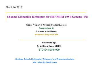 Presented By: S. M. Riazul Islam 리아즈 STD ID: 82081029