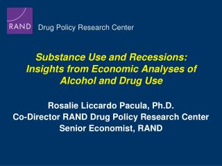 Substance Use and Recessions:  Insights from Economic Analyses of  Alcohol and Drug Use
