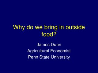 Why do we bring in outside food?