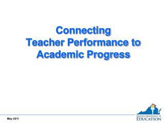 Connecting  Teacher Performance to Academic Progress