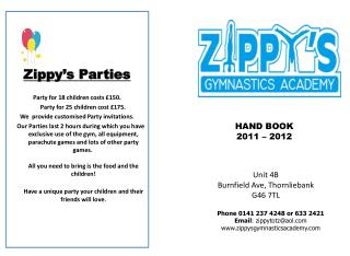 Zippy's  Parties Party for 18 children costs £150 .  Party for 25 children cost £175.