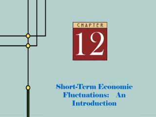 Short-Term Economic Fluctuations:    An Introduction