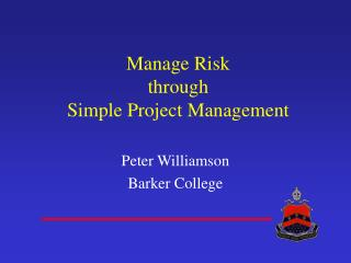 Manage Risk  through  Simple Project Management