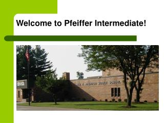 Welcome to Pfeiffer Intermediate!