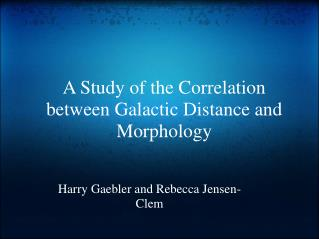 A Study of the Correlation between Galactic Distance and Morphology