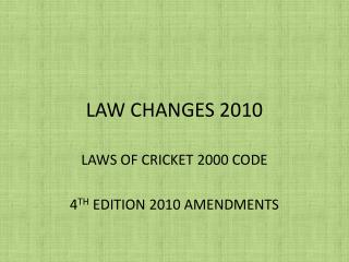 LAW CHANGES 2010