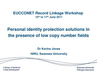 EUCCONET Record Linkage Workshop  15 th  to 17 th  June 2011
