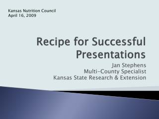 Recipe for Successful Presentations