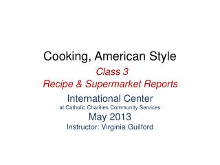 Cooking, American Style Class 3 Recipe & Supermarket Reports