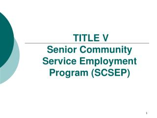 TITLE V                     Senior Community Service Employment Program (SCSEP)