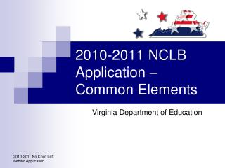 2010-2011 NCLB Application – Common Elements
